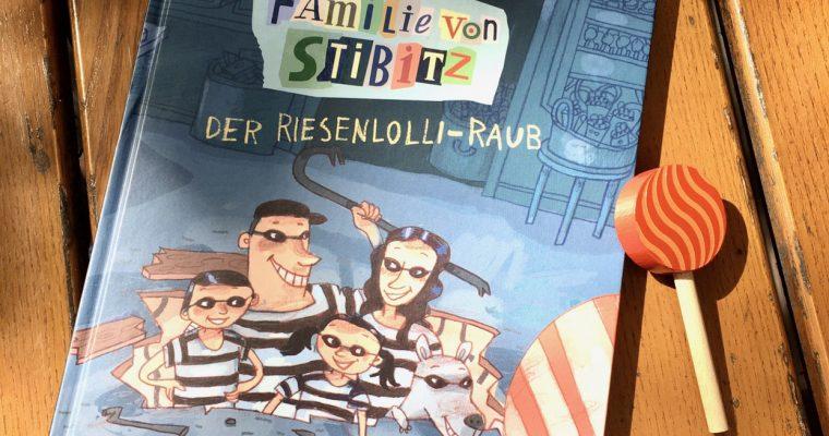 Familie von Stibitz – der Riesenlolli-Raub