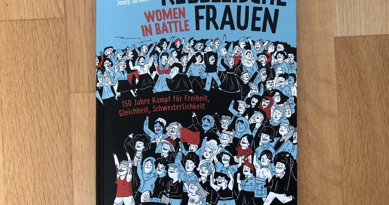 Rebellische Frauen — Women in Battle