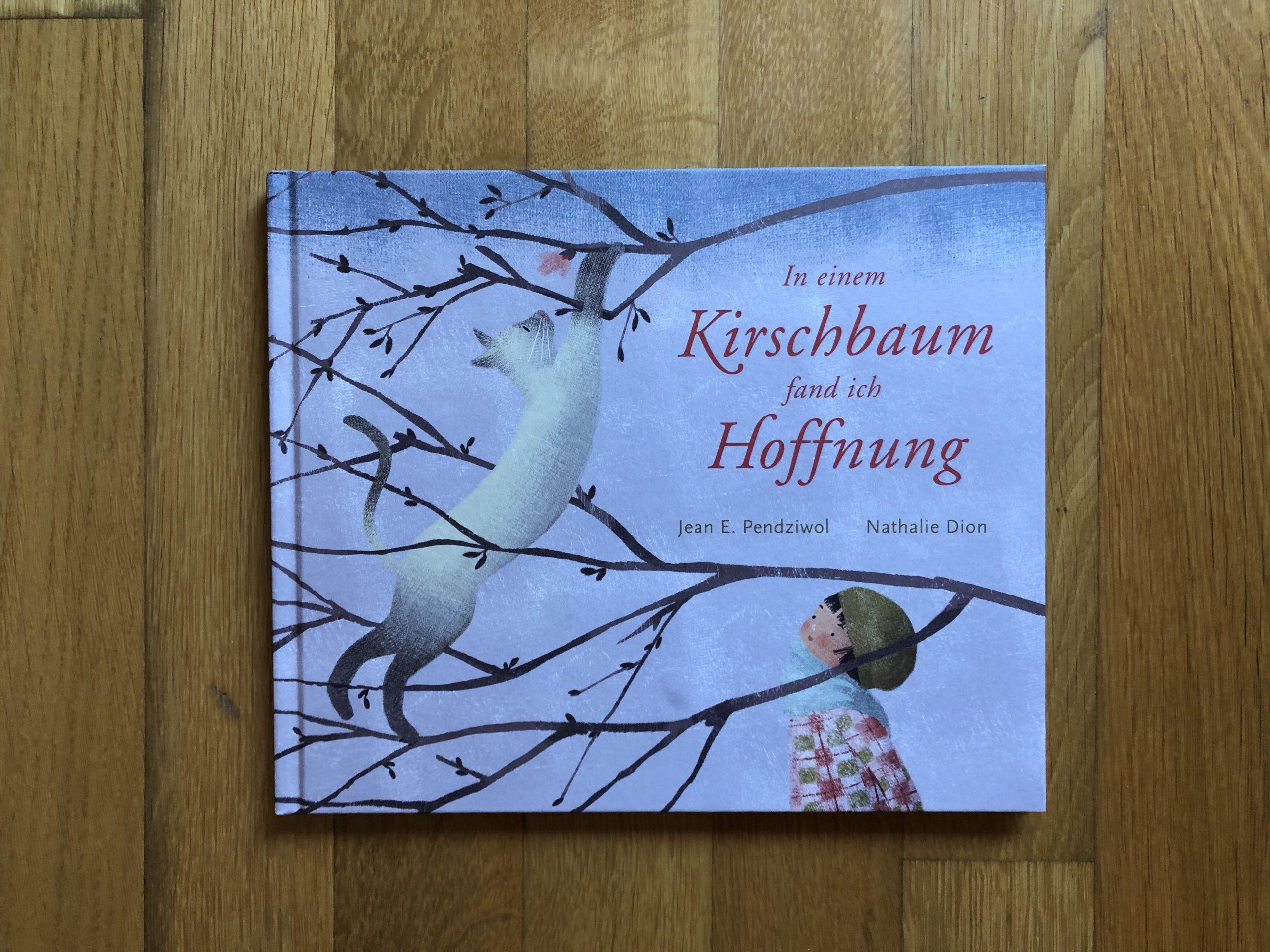 In einem Kirschbaum fand ich Hoffnung