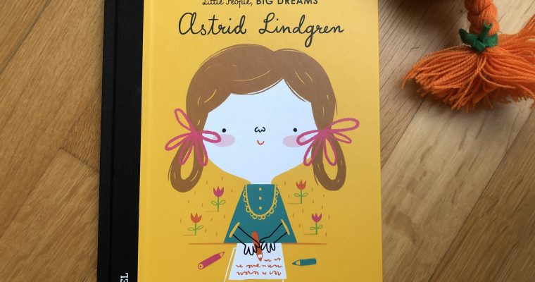 Little People, BIG DREAMS: Astrid Lindgren
